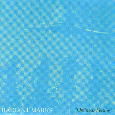 Radiant Marks - Ominous Feeling 7""
