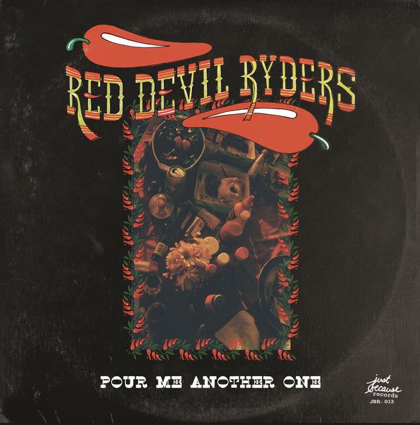 Red Devil Ryders - Pour Me Another One lp