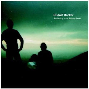 Rudolf Rocker - Rabbiting With Richard Dido cd