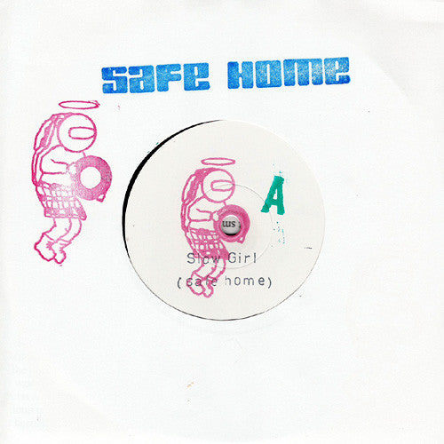 Safe Home - Slow Girl 7""