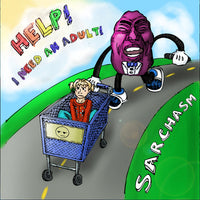 Sarchasm - Help! I Need An Adult! cd
