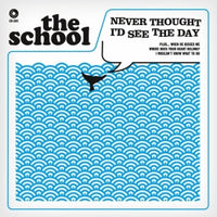 School - Never Thought I'd See The Day 7""