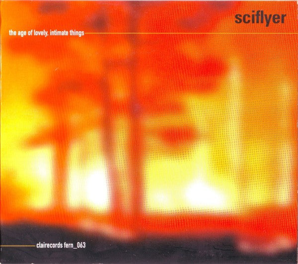 Sciflyer - The Age Of Lovely, Intimate Things cd