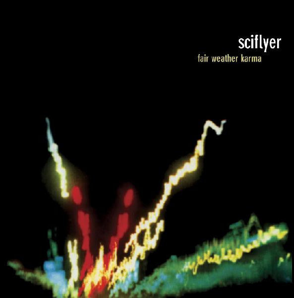 Sciflyer - Fair Weather Karma cd/lp