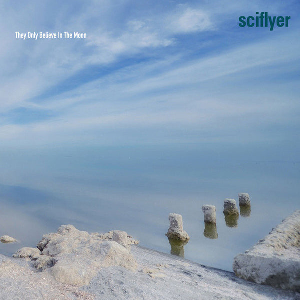 Sciflyer - They Only Believe In The Moon cd