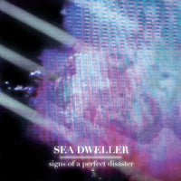 Sea Dweller - Signs Of A Perfect Disaster cd