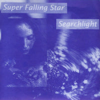 Super Falling Star - Searchlight 7""