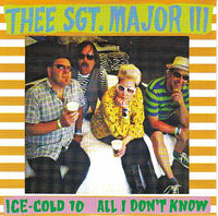 Thee Sgt. Major III - Ice-Cold 10 7""