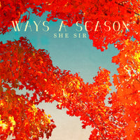 She Sir - Ways A Season lp