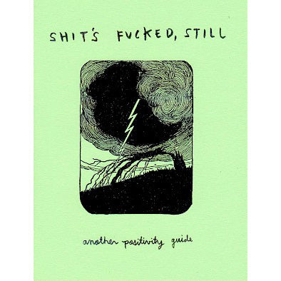 Shit's Fucked, Still - Issue #2 zine
