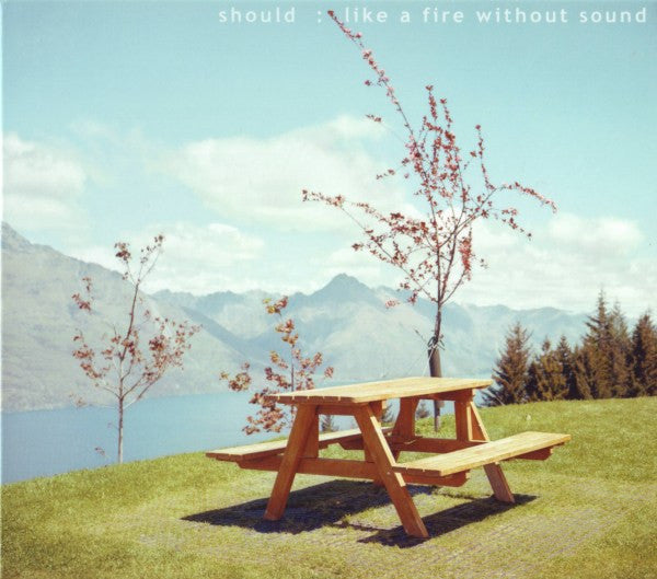 Should - Like A Fire Without Sound cd