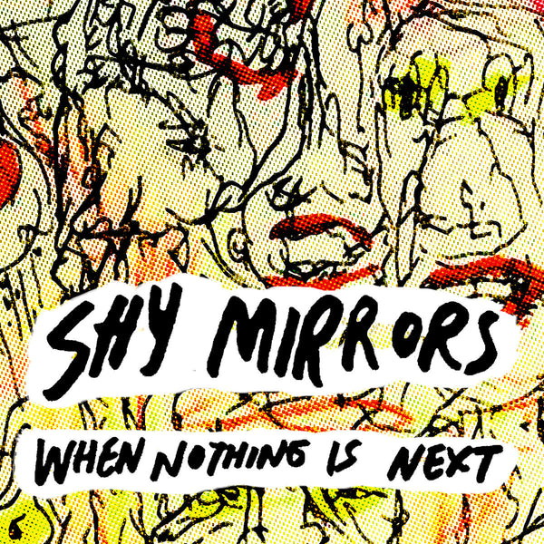Shy Mirrors - When Nothing Is Next cs