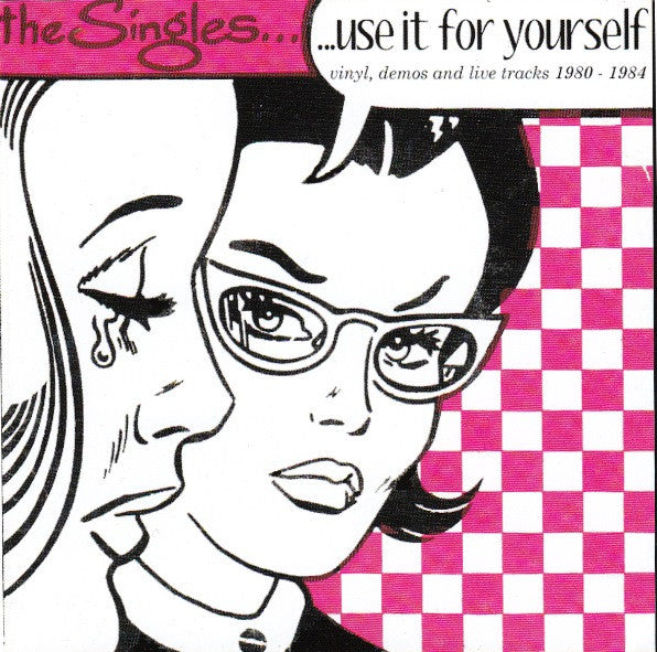 Singles - Use It For Yourself (vinyl, demos and live tracks 1980-1984) dbl cd