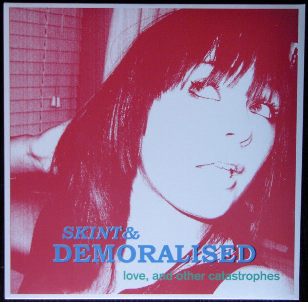 Skint & Demoralised - Love, And Other Catastrophes lp