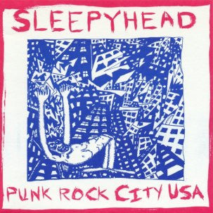 Sleepyhead - Punk Rock City USA 7""