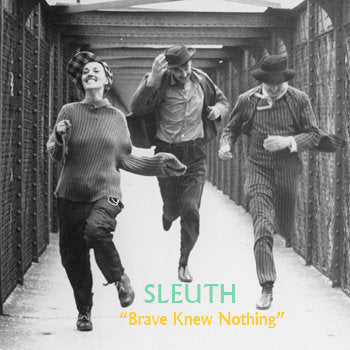 Sleuth - Brave Knew Nothing cs