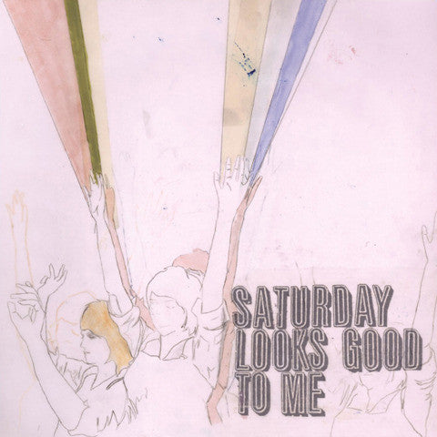 Saturday Looks Good To Me - Fill Up The Room cd/lp