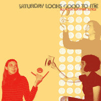 Saturday Looks Good To Me - All Your Summer Songs cd/lp