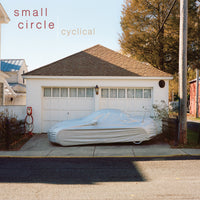 Small Circle - Cyclical lp