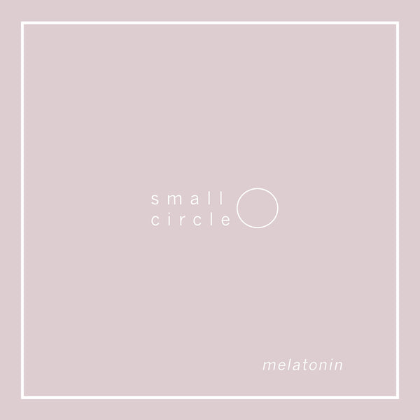 Small Circle - Melatonin EP cs