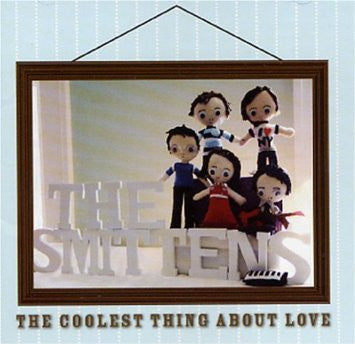 Smittens - The Coolest Thing About Love... cd/lp