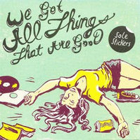 Sole Stickers - We Got All Things That Are Good cd
