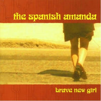 Spanish Amanda - Brave New Girl cd