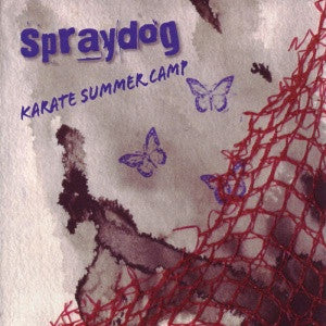 Spraydog - Karate Summer Camp cd