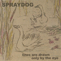 Spraydog - Lines Are Drawn Only By The Eye cd