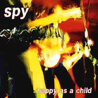 Spy - Happy As A Child 7""