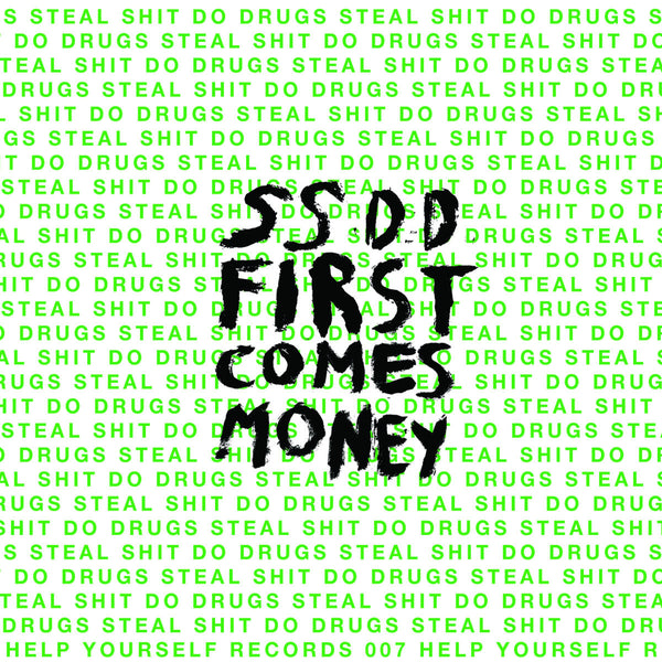 Steal Shit Do Drugs - First Comes Money cs