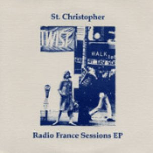 St. Christopher - Radio France Sessions 7""