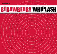 Strawberry Whiplash - Hits In The Car cd