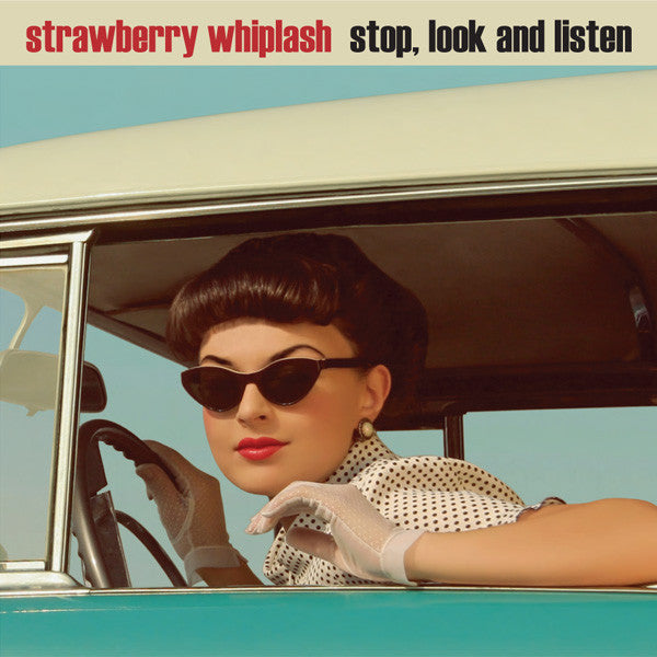 Strawberry Whiplash - Stop, Look And Listen 7""