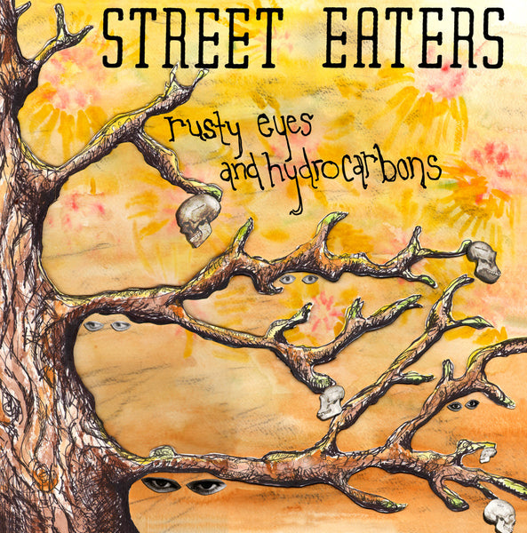 Street Eaters - Rusty Eyes And Hydrocarbons lp