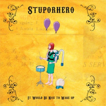 Stuporhero - It Would Be Nice To Wake Up cd