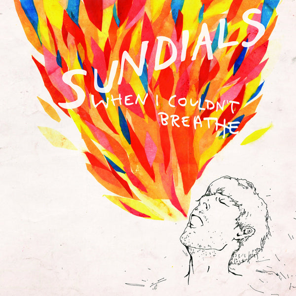Sundials - When I Couldn't Breathe cd/lp