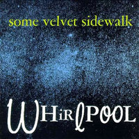 Some Velvet Sidewalk - Whirlpool cd