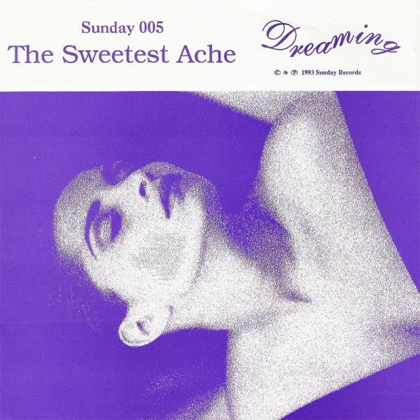 Sweetest Ache - Dreaming 7""