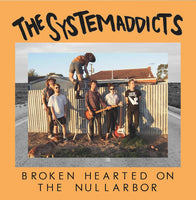 Systemaddicts - Broken Hearted On The Nullarbor cd