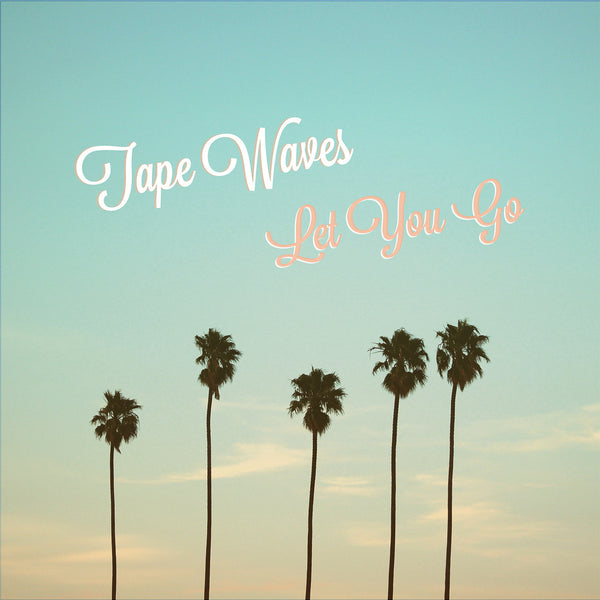Tape Waves - Let You Go lp/cs