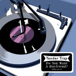 Tender Trap - Do You Want A Boyfriend? 7""