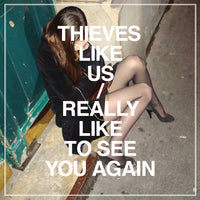 Thieves Like Us - Really Like To See You Again EP 12""