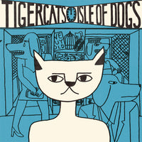 Tigercats - Isle Of Dogs lp