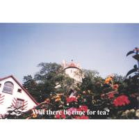 Various - Will There Be Time For Tea? cd