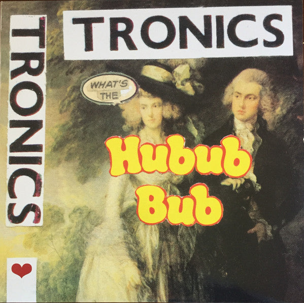 Tronics - What's The Hubub Bub lp