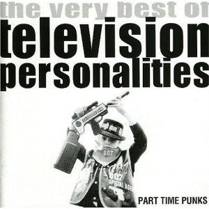Television Personalities - Part-Time Punks cd
