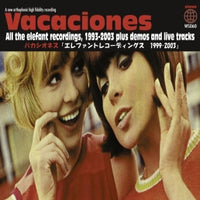 Vacaciones - All The Elefant Recordings, 1993-2003 plus demos and live tracks dbl cd