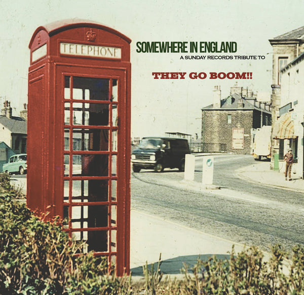Various - Somewhere In England: A Tribute To They Go Boom!! cd