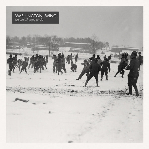 Washington Irving - We Are All Going To Die 7""